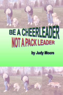 Be a Cheerleader Not a Pack Leader...FREE E-BOOK